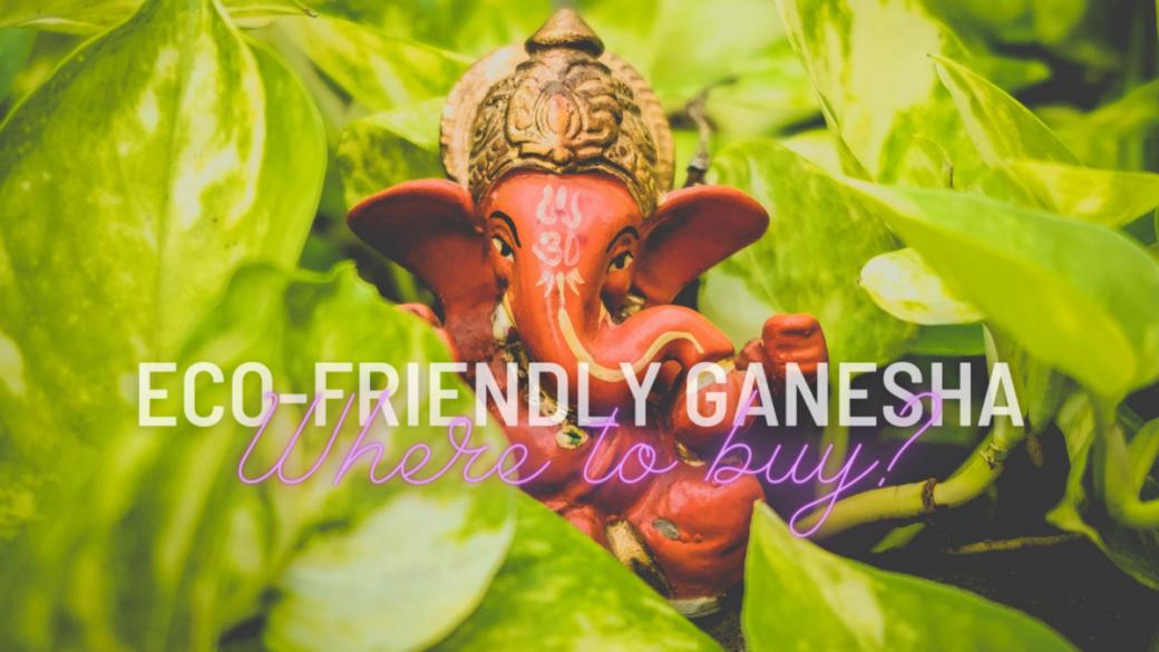 Types of Eco-Friendly Ganesha & Where to BuyThem?