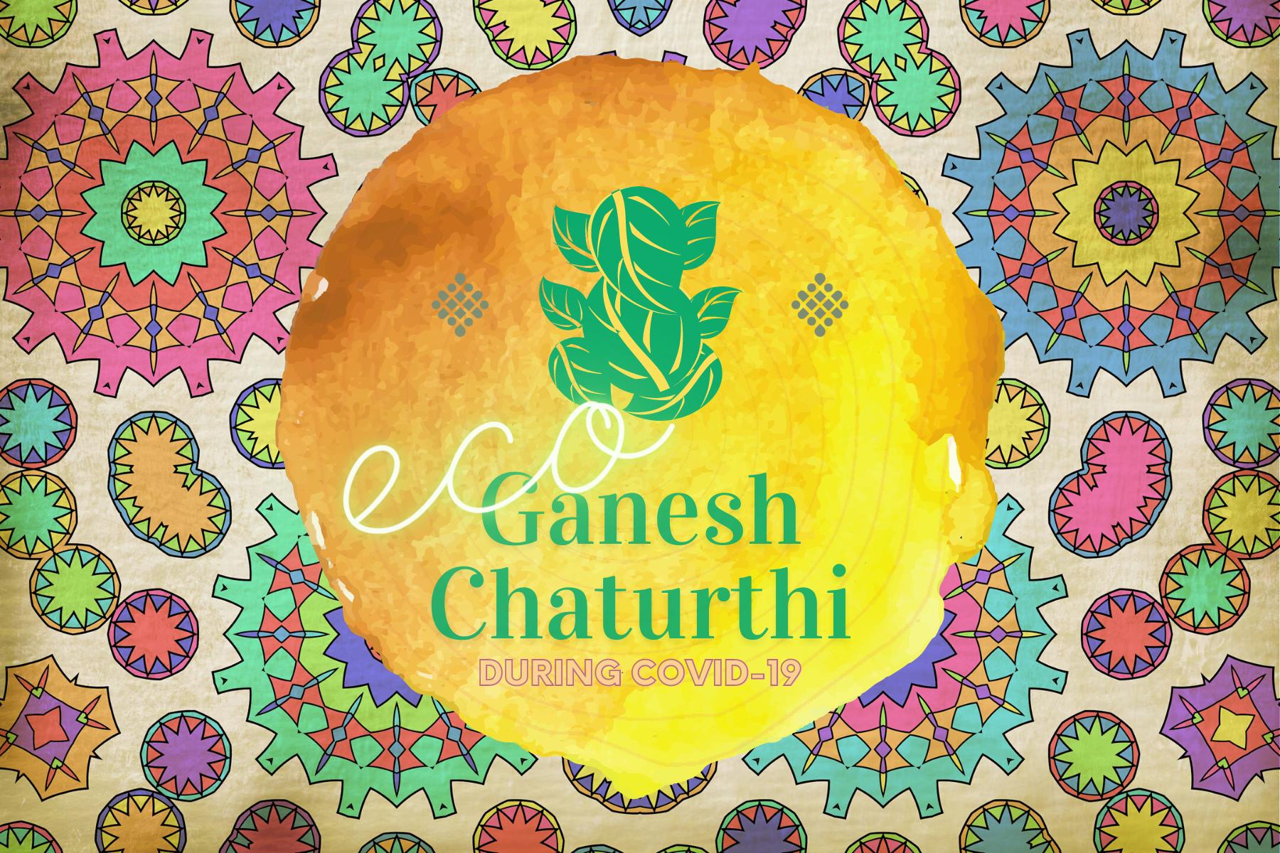 Let's Celebrate Eco-friendly Ganesha Festival duringCOVID-19