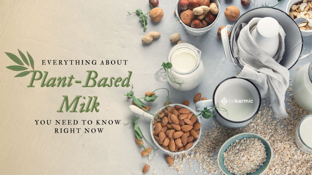 Everything About Plant-Based Milk You Need To Know RightNow